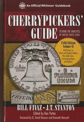 Cherrypickers' Guide to Rare Die Varieties of United States Coins, Volume 2: Half Dimes Throug Gold, Commemoratives, and Bullion Coinage 9780794832391