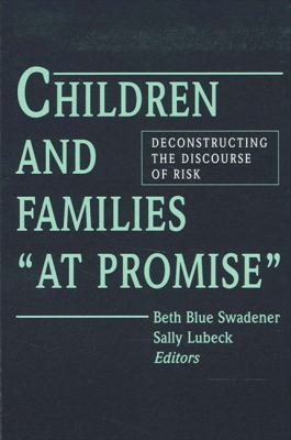 Children/Families at Pro: Deconstructing the Discourse of Risk 9780791422922