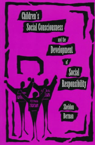 Children's Social Consciousness and the Development of Social Responsibility 9780791431986