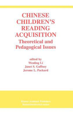 Chinese Children's Reading Acquisition: Theoretical and Pedagogical Issues 9780792375432