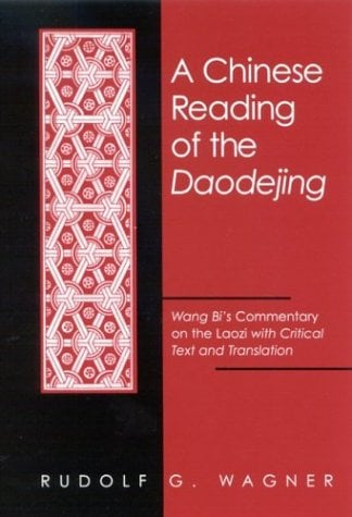 Chinese Reading of the Daodejing a: Wang Bi's Commentary on the Laozi with Critical Text and Translation 9780791451816