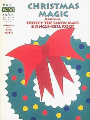 Christmas Magic Featuring 'Frosty the Snow Man' and 'Jingle-Bell Rock' 9780793507894