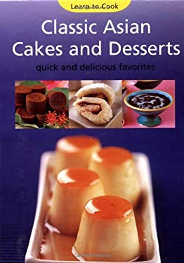 Classic Asian Cakes and Desserts 9780794602130