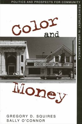 Color and Money: Politics and Prospects for Community Reinvestment in Urban America 9780791449523