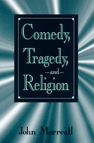 Comedy, Tragedy and Religion 9780791442067