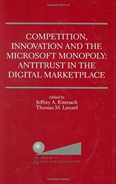 Competition, Innovation and the Microsoft Monopoly: Antitrust in the Digital Marketplace 9780792384649