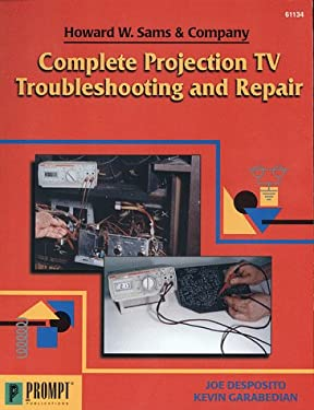 Complete Projection TV Troubleshooting & Repair 9780790611341