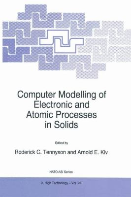Computer Modelling of Electronic and Atomic Processes in Solids 9780792344032