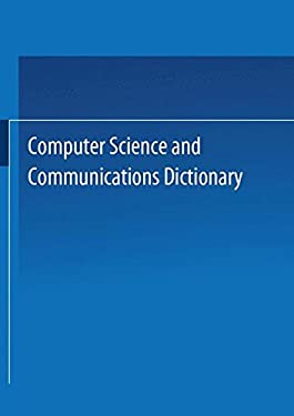 Computer Science and Communications Dictionary