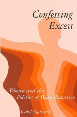 Confessing Excess: Women and the Politics of Body Reduction 9780791402726
