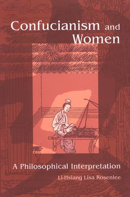 Confucianism and Women: A Philosophical Interpretation 9780791467503