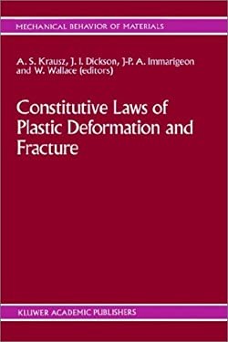 Constitutive Laws of Plastic Deformation and Fracture: 19th Canadian Fracture Conference, Ottawa, Ontario, 29 31 May 1989 9780792306399