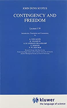 Contingency and Freedom: John Duns Scotus Lectura I 39 9780792327073