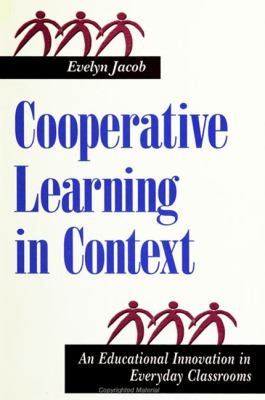 Cooperative Learning in Context: An Educational Innovation in Everyday Classrooms 9780791442418