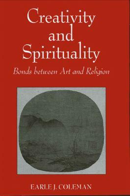 Creativity and Spirituality: Bonds Between Art and Religion 9780791437001