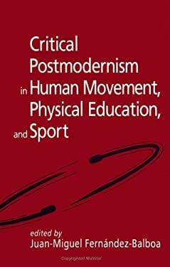 Critical Postmodernism in Human Movement, Physical Education, and Sport 9780791435168