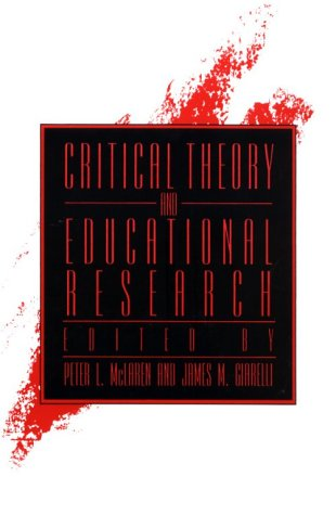 Critical Theory and Educational Research 9780791423684