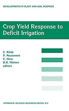 Crop Field Response to Deficit Irrigation: Reports of an Fao/IAEA Co-Ordinated Research Program by Using Nuclear Techniques 9780792352990