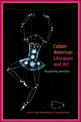 Cuban-American Literature and Art: Negotiating Identities 9780791493731