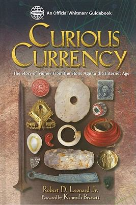 Curious Currency: The Story of Money from the Stone Age to the Internet Age 9780794822897