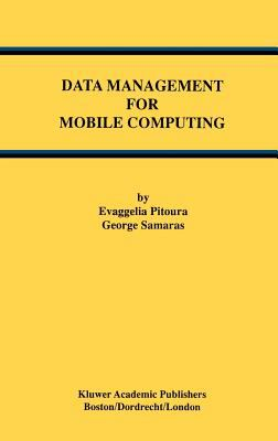 Data Management for Mobile Computing 9780792380535