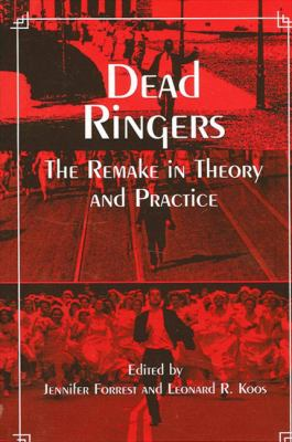 Dead Ringers: The Remake in Theory and Practice 9780791451700