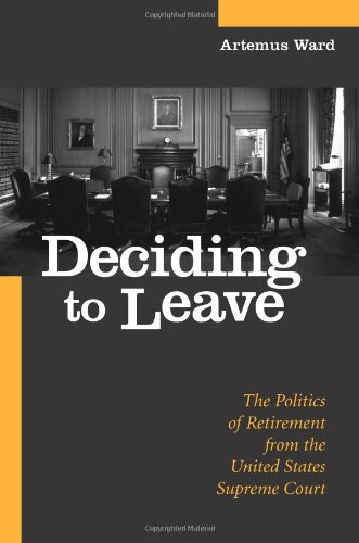 Deciding to Leave: The Politics of Retirement from the United States Supreme Court 9780791456521