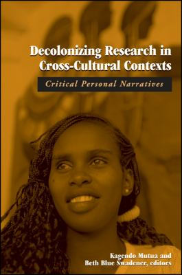Decolonizing Research in Cross-Cultur: Critical Personal Narratives 9780791459799