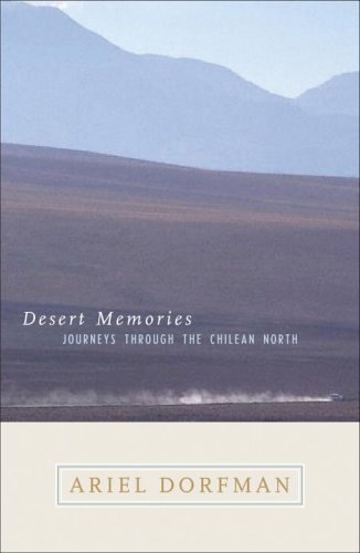 Desert Memories: Journeys Through the Chilean North 9780792262404