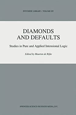 Diamonds and Defaults: Studies in Pure and Applied Intensional Logic 9780792323426