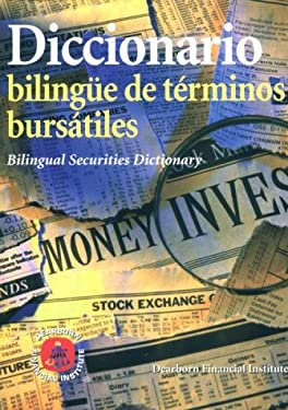 Diccionario Bilingue de Terminos Bursatiles = Bilingual Securities Dictionary 9780793130061