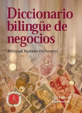 Diccionaro Bilingue de Negocios =: Bilingual Business Dictionary 9780793133697