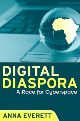 Digital Diaspora: A Race for Cyberspace 9780791476741
