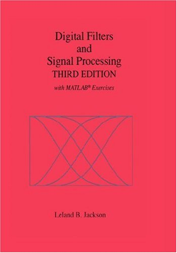 Digital Filters and Signal Processing... with MATLAB Exercises 9780792395591