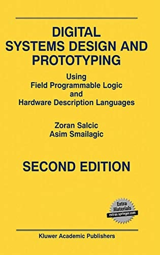 Digital Systems Design and Prototyping: Using Field Programmable Logic and Hardware Description Languages 9780792379201