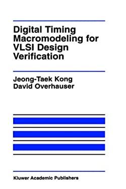 Digital Timing Macromodeling for VLSI Design Verification 9780792395805