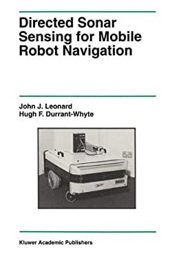 Directed Sonar Sensing for Mobile Robot Navigation 9780792392422
