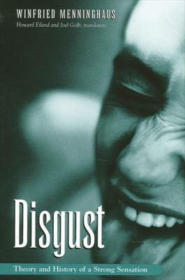 Disgust: The Theory and History of a Strong Sensation 9780791458310