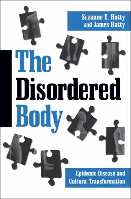 Disordered Body: Epidemic Disease and Cultural Transformation 9780791443651