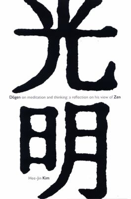 Dogen on Meditation and Thinking: A Reflection on His View of Zen 9780791469262