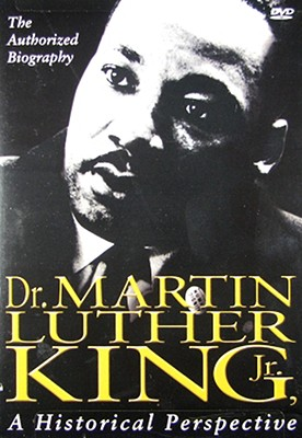 Dr. Martin Luther King: Historical Perspective