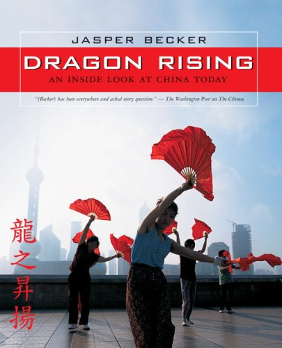 Dragon Rising: An Inside Look at China Today 9780792261933