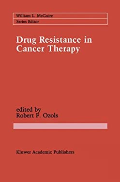 Drug Resistance in Cancer Therapy 9780792302445