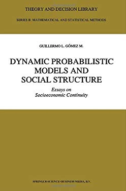 Dynamic Probabilistic Models and Social Structure: Essays on Socioeconomic Continuity 9780792317135