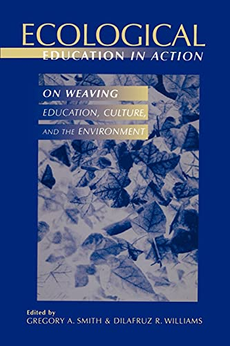 Ecological Education in Action: On Weaving Education, Culture, and the Environment 9780791439869