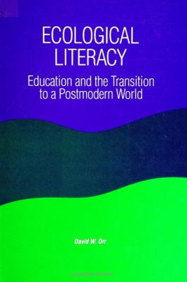 Ecological Literacy: Education and the Transition to a Postmodern World 9780791408742