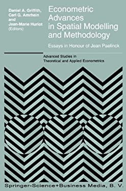 Econometric Advances in Spatial Modelling and Methodology: Essays in Honour of Jean Paelinck 9780792349150
