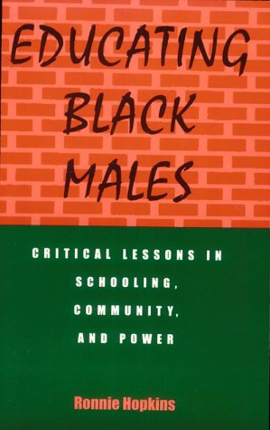 Educating Black Males: Critical Lessons in Schooling, Community, and Power 9780791431580
