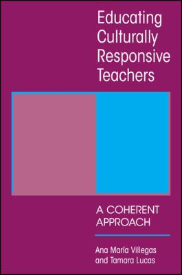 Educating Culturally Responsive Teach: A Coherent Approach 9780791452394