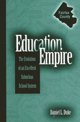 Education Empire: The Evolution of an Excellent Suburban School System 9780791464946